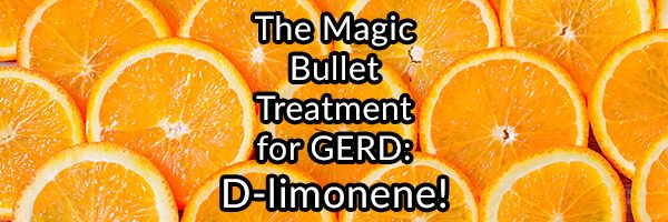 Most Important Supplement to Relieve Heartburn – D-limonene!