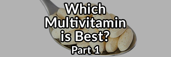 How To Know Which Multivitamin Supplement Is Best For You