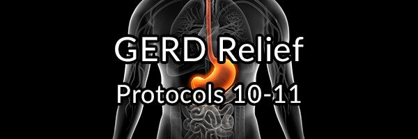 GERD Relief Protocols 10-11 - Constipation Relief and SALT!