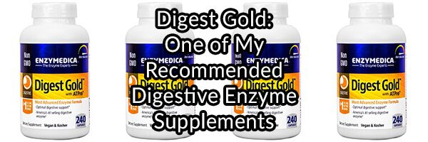 Digest Gold, One of My Recommended Digestive Enzyme Supplements
