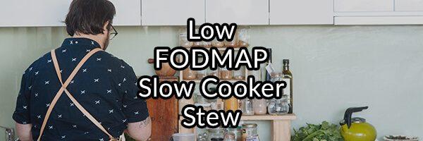 Low FODMAP Slow Cooker Stew Recipe