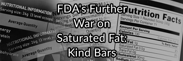 FDA's Further War on Saturated Fat - Kind Bars