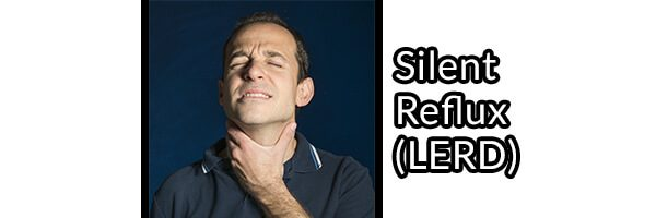 Silent Reflux (LERD) - A Commonly Misdiagnosed Health Problem and How to Hopefully Find Relief