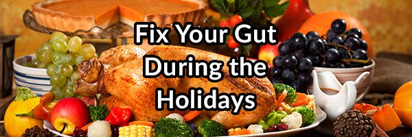 Fix Your Gut During the Holidays