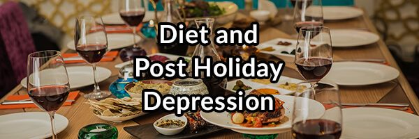 Diet and Post Holiday Depression