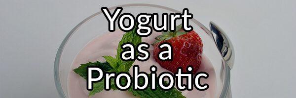 Yogurt as a Probiotic, A Review