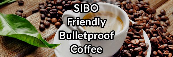 SIBO Friendly Bulletproof Coffee